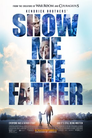 Фильм «Show Me the Father» (2021)