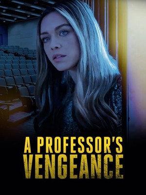 Фильм «A Professor's Vengeance» (2021)