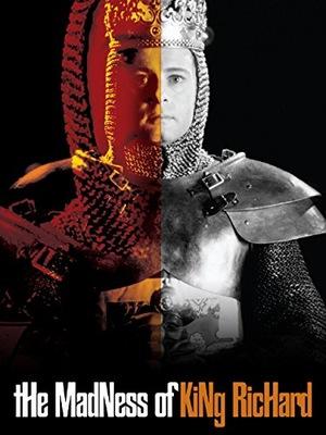 Фільм «Madness of King Richard» (2003)