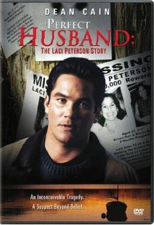 Фільм «Идеальный муж: История Лейси Питерсон» (2004)