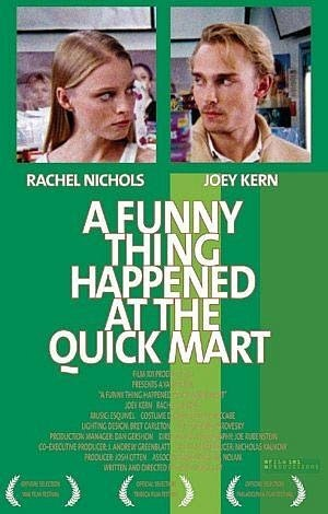 Фильм «A Funny Thing Happened at the Quick Mart» (2004)