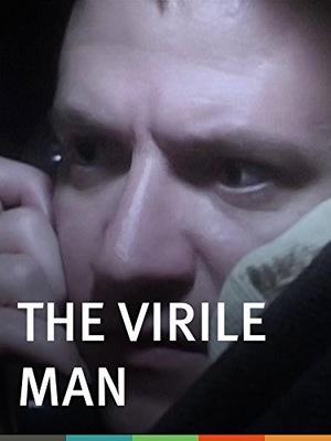 Фильм «The Virile Man» (2004)