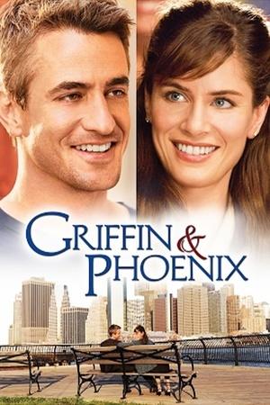 Фільм «Ґріффін і Фенікс: На краю щастя» (2006)
