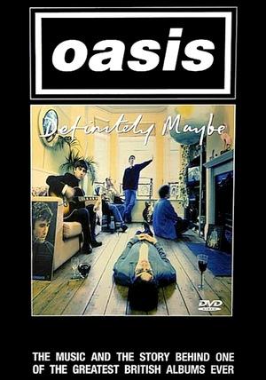 Фильм «Oasis: Definitely Maybe» (2004)