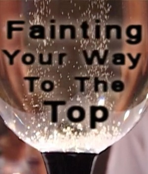 Фильм «Fainting Your Way to the Top» (2006)