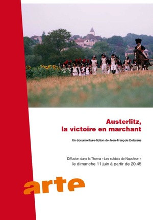 Фильм «Austerlitz, la victoire en marchant» (2006)