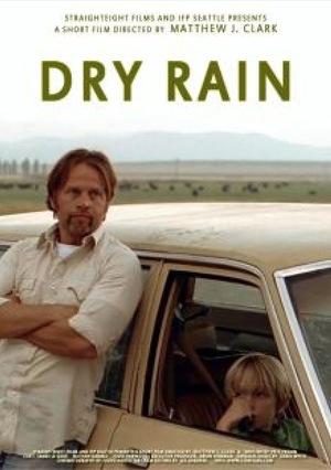 Фильм «Dry Rain» (2008)