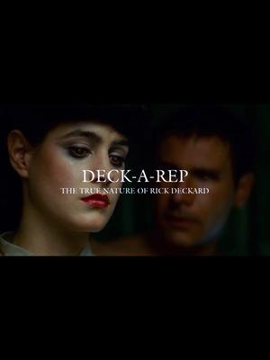 Фільм «Deck-A-Rep: The True Nature of Rick Deckard» (2007)