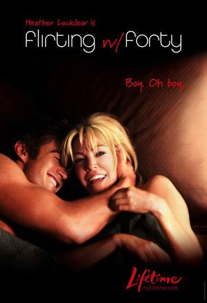 Фильм «Флирт с сорокалетней» (2008)