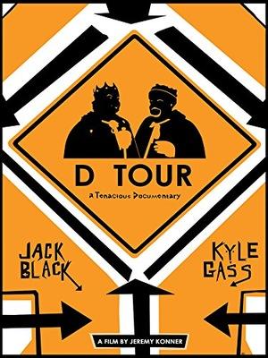 Фильм «D Tour: A Tenacious Documentary» (2008)