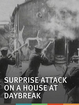 Фільм «Неожиданное нападение на дом на рассвете» (1898)