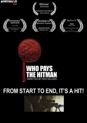 Фільм «Who Pays the Hitman» (2010)
