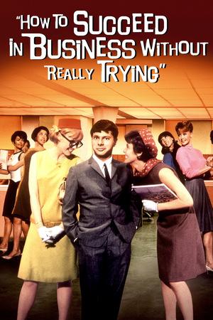Фільм «Як досягти успіху в бізнесі нічого не роблячи» (1967)
