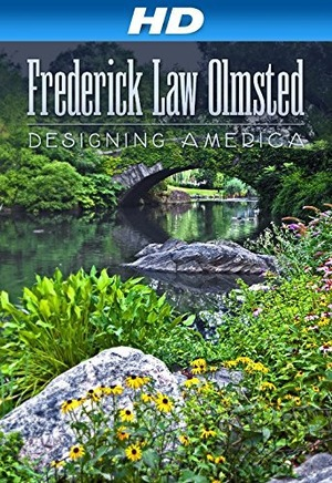 Фильм «The Olmsted Legacy: America's Urban Parks» (2011)
