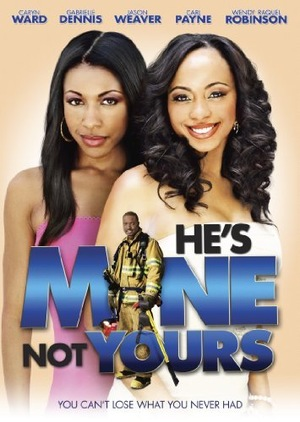 Фильм «He's Mine Not Yours» (2011)