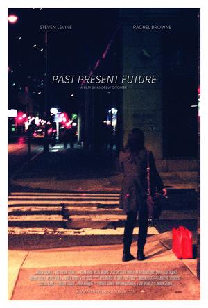 Фільм «Past Present Future» (2014)