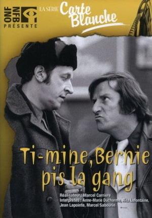 Фильм «Ti-mine, Bernie pis la gang...» (1977)