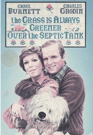 Фильм «The Grass Is Always Greener Over the Septic Tank» (1978)
