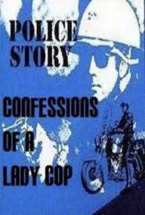 Фильм «Police Story: Confessions of a Lady Cop» (1980)