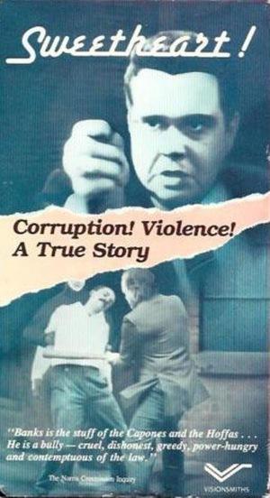 Фильм «Canada's Sweetheart: The Saga of Hal C. Banks» (1985)