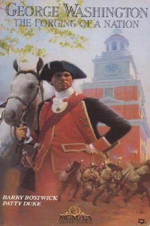 Фильм «George Washington II: The Forging of a Nation» (1986)