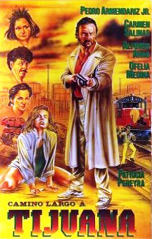 Фільм «Camino largo a Tijuana» (1991)