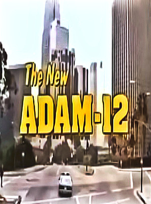 Сериал «Адам 12» (1990 – 1991)