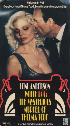Фільм «White Hot: The Mysterious Murder of Thelma Todd» (1991)