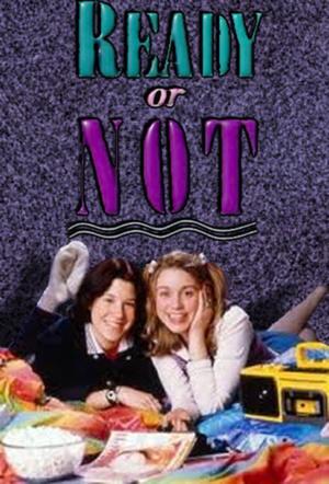Сериал «Готовы или нет» (1993 – 1997)