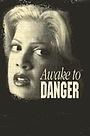 Фильм «Awake to Danger» (1995)