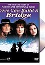 Фильм «Naomi & Wynonna: Love Can Build a Bridge» (1995)