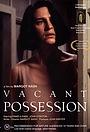 Фильм «Vacant Possession» (1995)