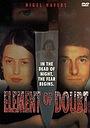 Фільм «Element of Doubt» (1996)