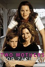 Фильм «Two Mothers for Zachary» (1996)
