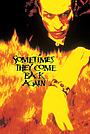 Фильм «Иногда они возвращаются снова» (1996)