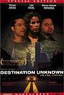 Фильм «Destination Unknown» (1997)
