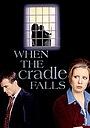 Фільм «When the Cradle Falls» (1997)