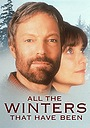 Фільм «All the Winters That Have Been» (1997)