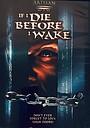 Фільм «Если я умру, прежде чем проснусь» (1998)