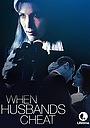 Фільм «When Husbands Cheat» (1998)