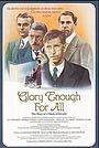 Фільм «Glory Enough for All» (1988)