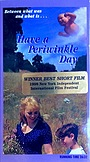 Фільм «Have a Periwinkle Day» (1998)