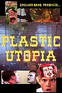 Фильм «Plastic Utopia» (1997)