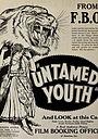 Фільм «Неукротимый молодежи» (1924)