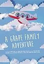 Мультфільм «A Grape Family Adventure» (2016)
