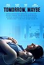 Фільм «Tomorrow, Maybe» (2017)