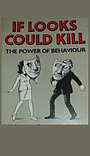 Фільм «If Looks Could Kill: The Power of Behaviour» (1986)