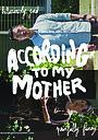 Фильм «According to My Mother» (2016)