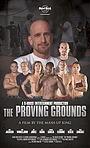 Фильм «The Proving Grounds» (2013)