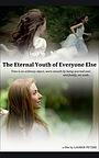 Фільм «The Eternal Youth of Everyone Else» (2015)